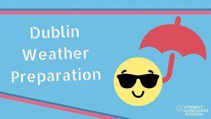 Dublin Weather Preparation