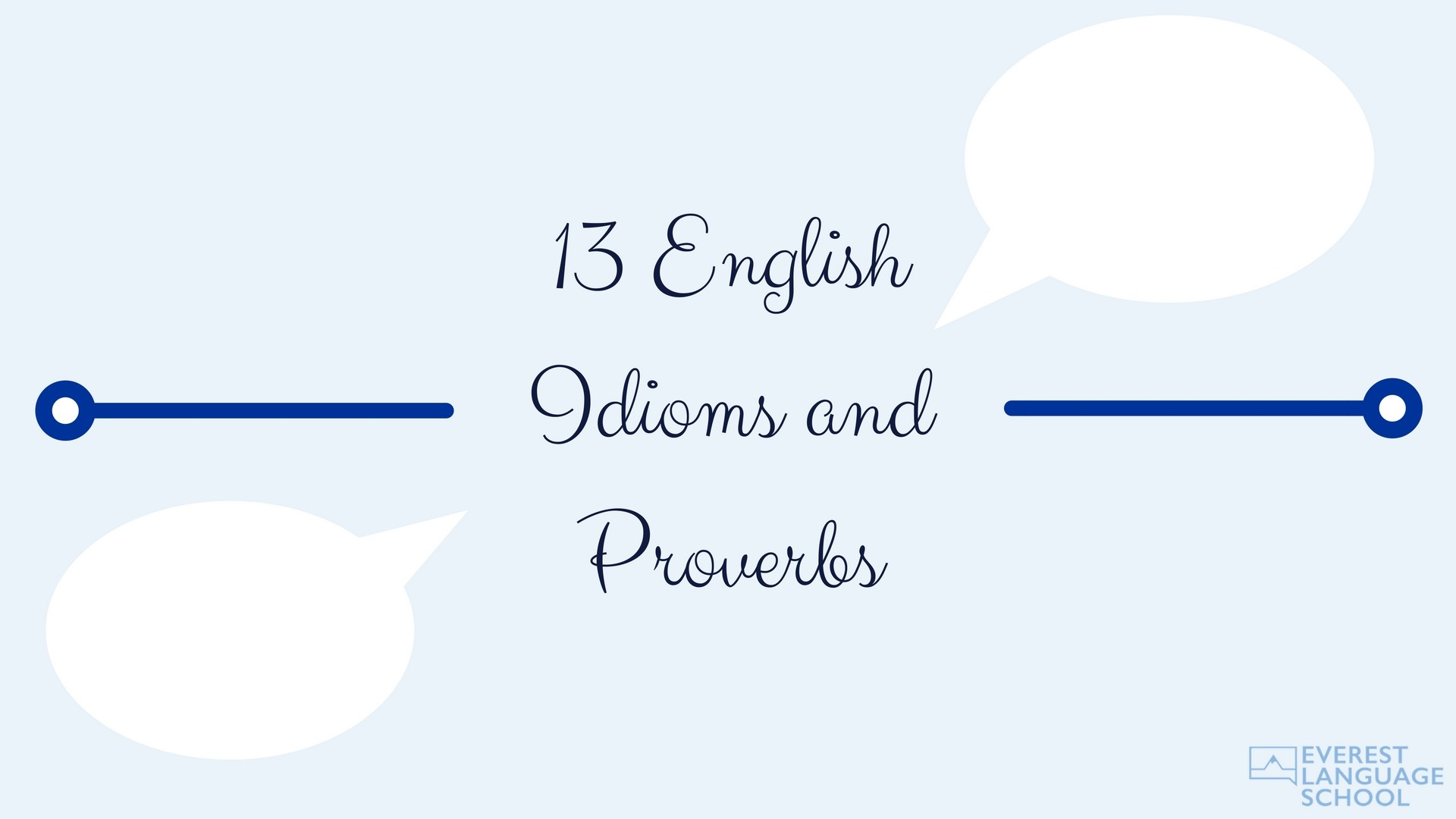 13 English Idioms and Proverbs - Everest Language School