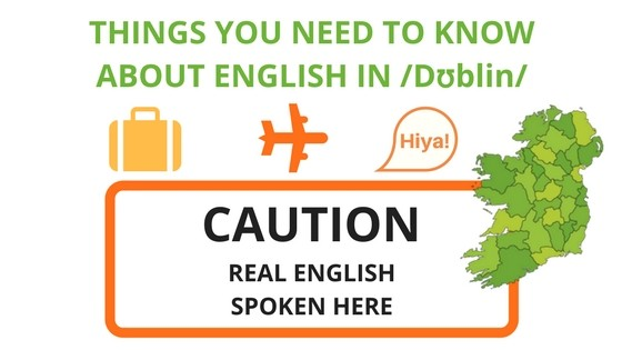Understand English in Dublin (Irish English)