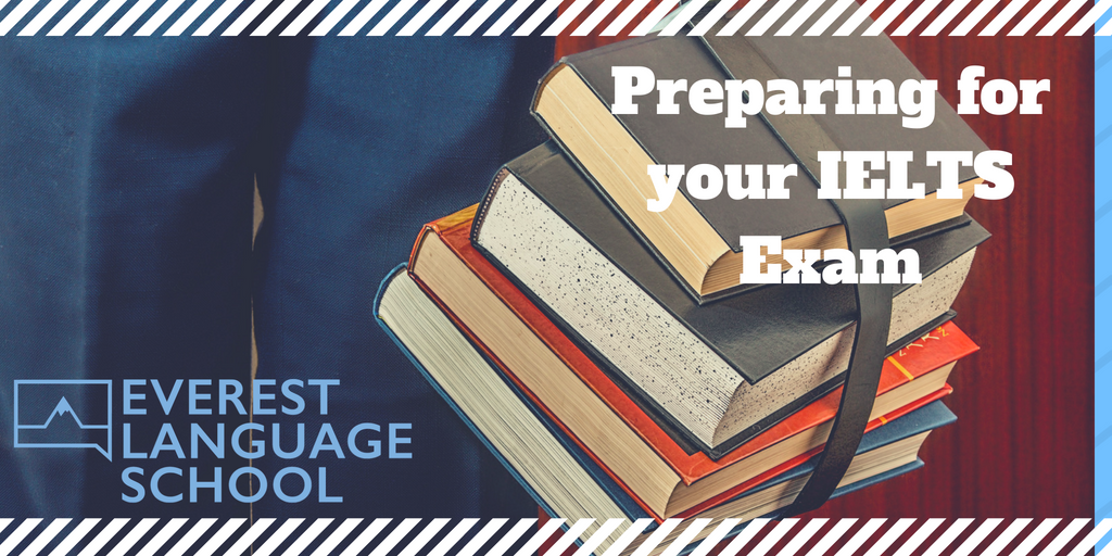 Preparing for your IELTS Exam - Everest Language School